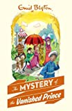 Enid Blyton The Mystery of the Vanished Prince (Mystery 9)
