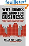 Why Games Are Good for Business: How...