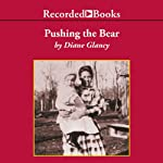 Pushing the Bear: A Novel of the Trail of Tears | Diane Glancy