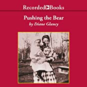 Pushing the Bear: A Novel of the Trail of Tears | [Diane Glancy]