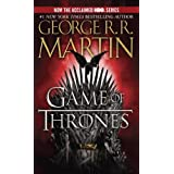 A Game of Thrones: A Song of Ice and Fire: Book One ~ George R.R. Martin