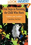 First Steps in Parenting the Child Wh...