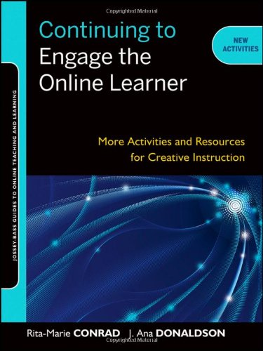 Continuing to Engage the Online Learner (Jossey-Bass Guides to Online Teaching and Learning)