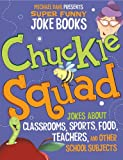 img - for Chuckle Squad: Jokes About Classrooms, Sports, Food, Teachers, and Other School Subjects (Michael Dahl Presents Super Funny Joke Books) book / textbook / text book
