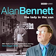 The Lady in the Van (Dramatised) (       UNABRIDGED) by Alan Bennett Narrated by Maggie Smith, Adrian Scarborough