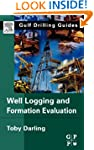 Well Logging and Formation Evaluation...