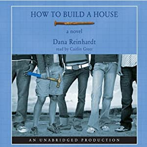 How to Build a House | [Dana Reinhardt]
