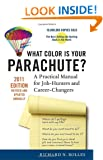 What Color is Your Parachute? 2011: A Practical Manual for Job-Hunters and Career-Changers