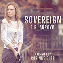 Sovereign: Antius Ascending, Book 1 (       UNABRIDGED) by E.R. Arroyo Narrated by Corinne Bupp