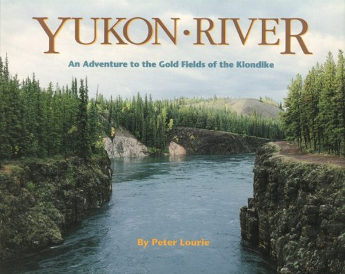 Yukon River: An Adventure to the Gold Fields of the Klondike