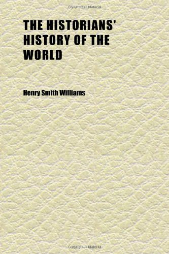 The Historians' History of the World (Volume 12); A Comprehensive Narrative of the Rise and Development of Nations as Recorded by Over Two
