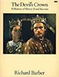THE DEVIL'S CROWN. A HISTORY OF HENRY II AND HIS SONS. (0563174447) by RICHARD. BARBER