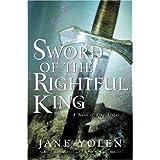 Sword of the Rightful King: A Novel of King Arthur ~ Jane Yolen