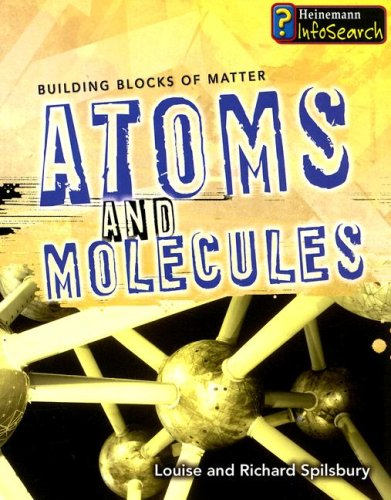 Atoms and Molecules (Building Blocks of Matter)