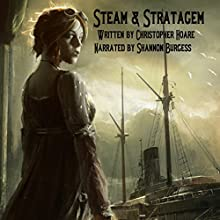 Steam and Stratagem: A Roberta Stephenson Novel (       UNABRIDGED) by Christopher Hoare Narrated by Shannon Burgess