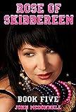 Rose of Skibbereen Book Five: Rosie: Rose of Skibbereen Series