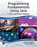 Programming Fundamentals Using Java: A Game Application Approach (Computer Science) William McAllister