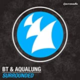 Surrounded (Original Mix) ~ BT & Aqualung