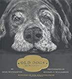 By Gene Weingarten Old Dogs: Are the Best Dogs (1st Simon and Schuster Hardcover Ed)