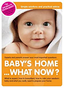 Baby's Home... What Now? DVD (2010) - The Newest Advice, from Experts and Experienced Parents.