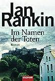 Im Namen der Toten: der 16. Fall für Inspector Rebus (DIE INSPEKTOR REBUS-ROMANE, Band 16)