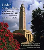 img - for Under Stately Oaks: A Pictorial History of LSU book / textbook / text book