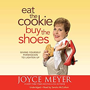 Eat the Cookie...Buy the Shoes Audiobook