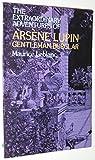 Extraordinary Adventures of Arsene Lupin, Gentleman-Burglar (0486235084) by Leblanc, Maurice