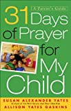 img - for 31 Days of Prayer for My Child: A Parent's Guide book / textbook / text book