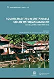 img - for Aquatic Habitats in Sustainable Urban Water Management: Urban Water Series - UNESCO-IHP book / textbook / text book