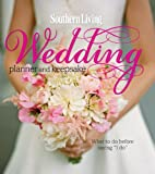 "Southern Living Wedding Planner and Keepsake: What To Do Before Saying ""I Do"""