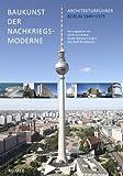 Baukunst der Nachkriegsmoderne - Architekturführer Berlin 1949-1979
