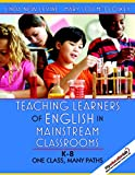 img - for Teaching Learners of English in Mainstream Classrooms (K-8): One Class, Many Paths book / textbook / text book