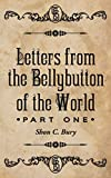 img - for Letters from the Bellybutton of the World: Part One book / textbook / text book