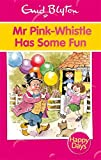 Mr Pink-Whistle Has Some Fun (Enid Blyto...
