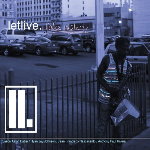Fake History by Letlive (2010-04-13)