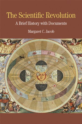 The Scientific Revolution: A Brief History with Documents...