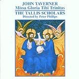 TAVERNER. Missa Gloria Tibi Trinitas. Tallis Scholars/Philliby John Taverner