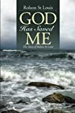 God Has Saved Me: The Story of Rolson St Louis