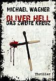Oliver Hell - Das zweite Kreuz (Oliver Hells dritter Fall)