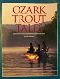 Ozark Trout Tales : A Fishing Guide for the White River System