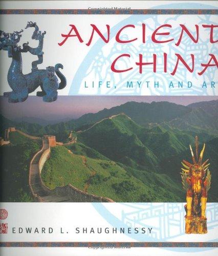 Ancient China: Life, Myth and Art (Life, Myth & Art)
