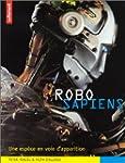 Robo sapiens : Une esp�ce en voie d'a...
