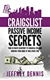 Craigslist Passive Income Secrets: Your ultimate blueprint to financial freedom working from home in your spare time