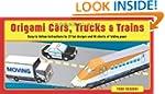 Origami Cars, Trucks & Trains Kit: [O...