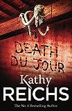 Death Du Jour (Temperance Brennan) Kathy Reichs