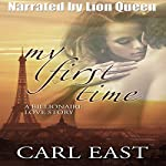 My First Time: A Billionaire Love Story | Carl East