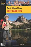 Best Hikes Near Salt Lake City (Best Hikes Near Series)