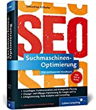 Suchmaschinen-Optimierung: Das umfassende Handbuch (Galileo Computing)