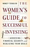 The Womens Guide to Successful Investing: Achieving Financial Security and Realizing Your Goals